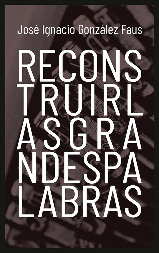 20180107-portada-Reconstruir-las-grandes-palabras