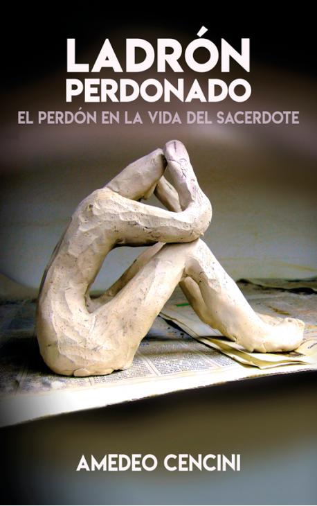 ladron-perdonado-el-perdon-en-la-vida-del-sacerdote